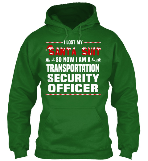 I Lost My Santa Suit So Now I Am A Transportation Security Officer Irish Green T-Shirt Front