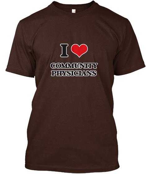 I Love Community Physicians Dark Chocolate T-Shirt Front