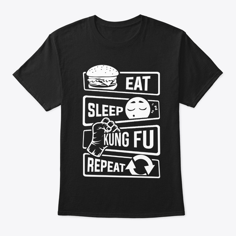 Eat Sleep Kung Fu Repeat   Martial Art Black T-Shirt Front