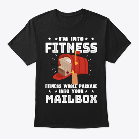 Funny Postal Worker Gift Into Fitness Black T-Shirt Front