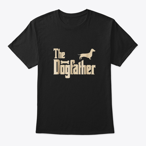 Dachshund Dog Lovers Gifts The Dogfather Black T-Shirt Front