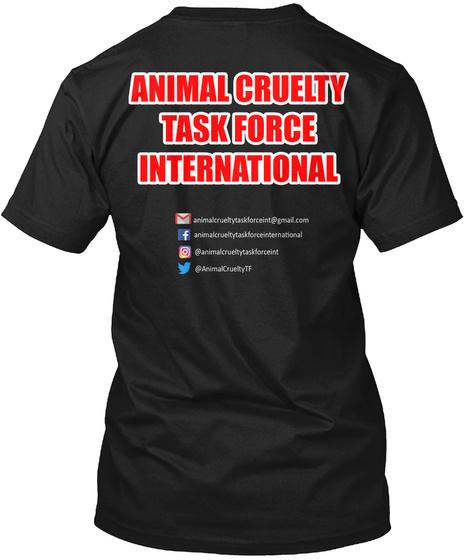 Animal Cruelty Task Force International Black T-Shirt Back