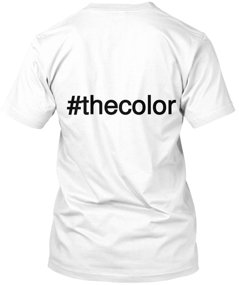 #Thecolor White T-Shirt Back