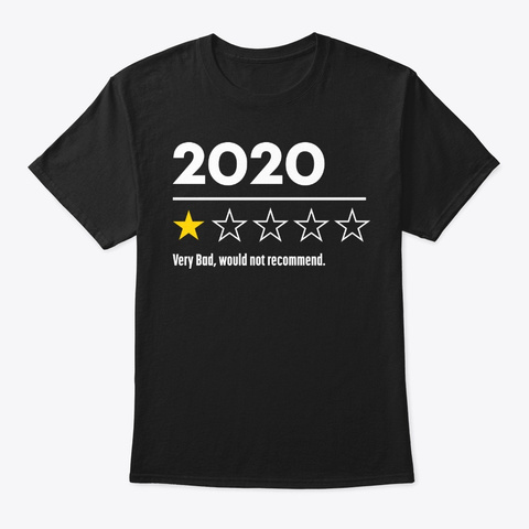 2020 Would Not Recommend Shirt Black T-Shirt Front