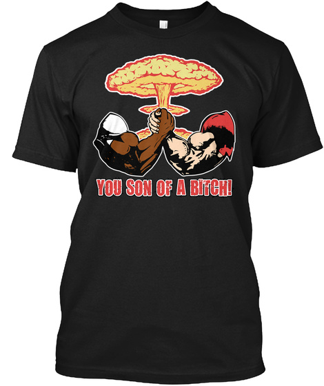 You Son Of A Bitch!  Black T-Shirt Front