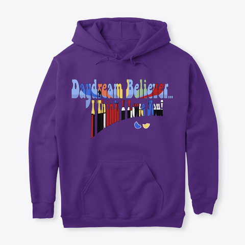 Daydream Believer...I Think I Love You! Purple T-Shirt Front