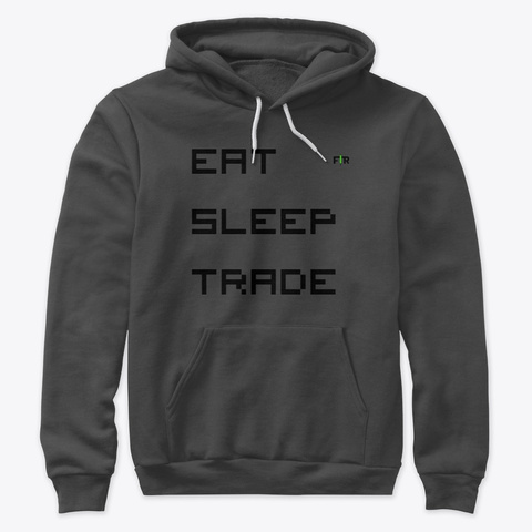 Eat, Sleep, Trade. Trading Gear Dark Grey Heather T-Shirt Front