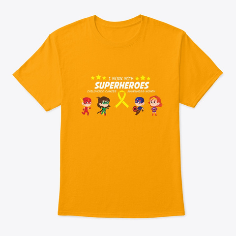 I Work With Superheroes  Gold T-Shirt Front