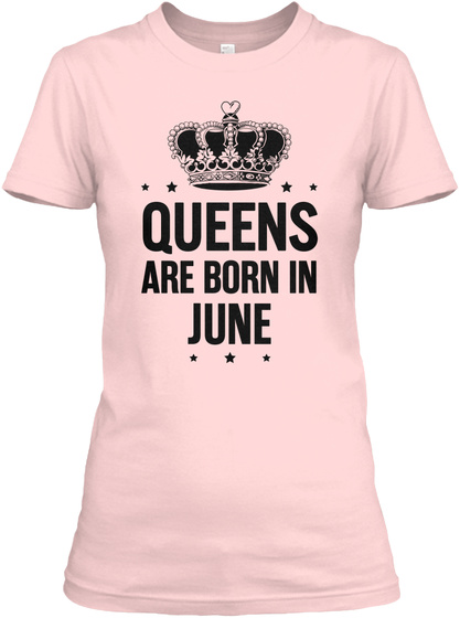 Queens Are Born In June Light Pink T-Shirt Front