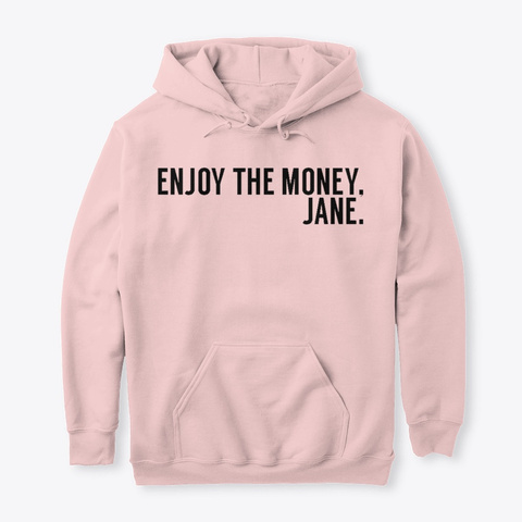 Enjoy The Money Jane T Shirt Light Pink T-Shirt Front
