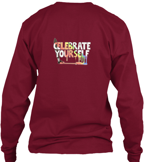 Celebrate Yourself! Lgbt Prom Fundraiser Cardinal Red Long Sleeve T-Shirt Back