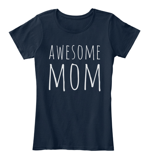 Awesome Mom Shirt New Navy T-Shirt Front