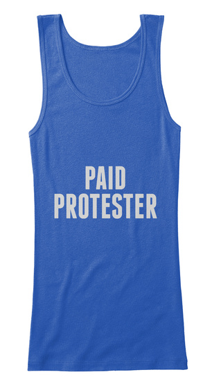 Paid Protester True Royal   T-Shirt Front