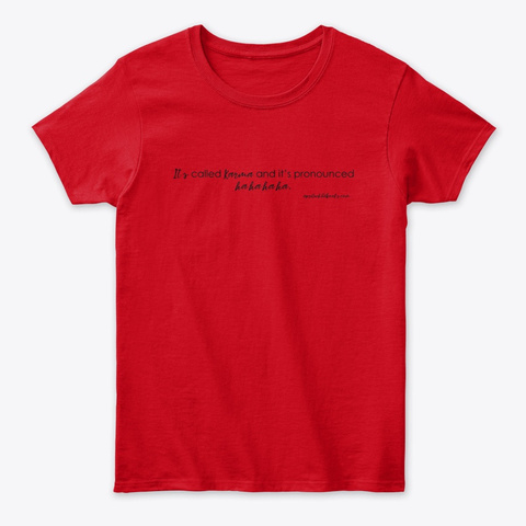 It's Called Karma (Light) Red T-Shirt Front