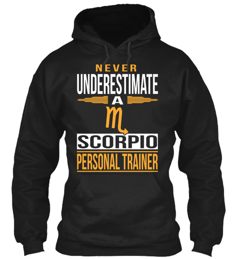 Never Underestimate A M Scorpio Personal Trainer Black T-Shirt Front