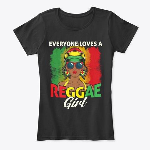Reggae Girl Gift Everyone Loves Black T-Shirt Front