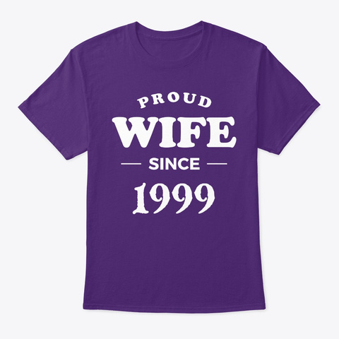 Proud Wife Since 1999 Anniversary Shirts Purple T-Shirt Front