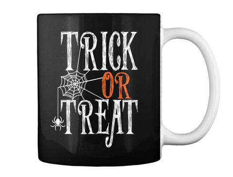 Trick Or Treat Halloween Mug Black T-Shirt Back