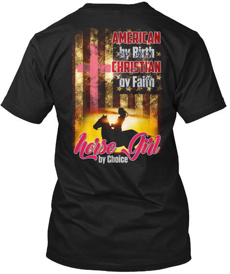 American By Birth Christian By Fain Horse Girl By Choice Black T-Shirt Back