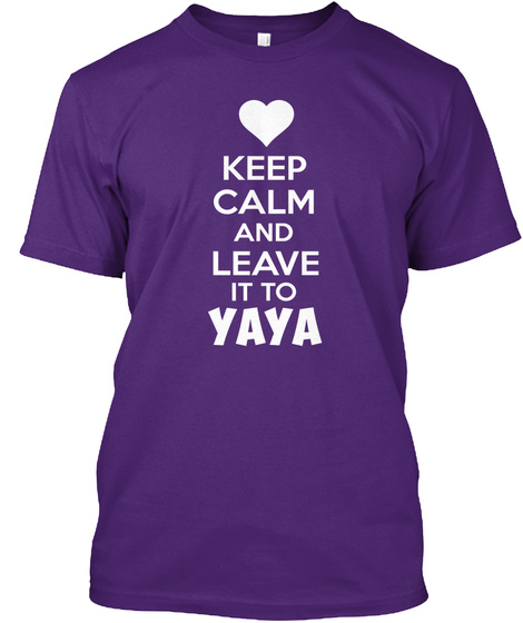 Keep Calm And Leave It To Yaya  Purple T-Shirt Front