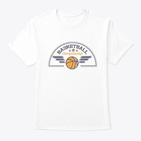 Basketball Championship   Cool Basketbal White T-Shirt Front
