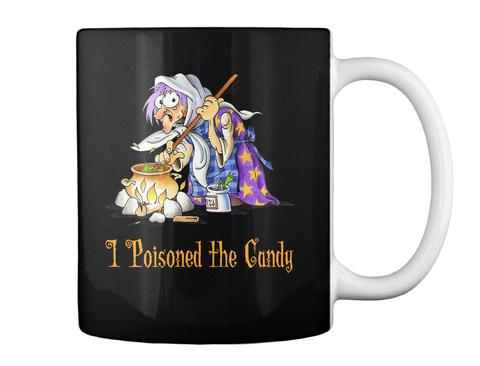 I Poisoned The Candy Black Mug Back