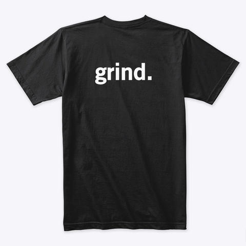 Hustle/Grind T Shirt Black T-Shirt Back