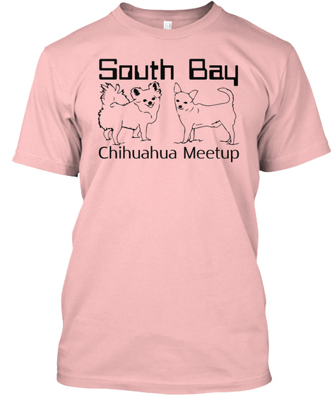 South Bay Chihuahua Meetup Pale Pink T-Shirt Front
