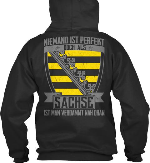 Niemand Ist Perfekt Doch  Als Sachse Ist Man Verdammt Nah Dran Jet Black Sweatshirt Back