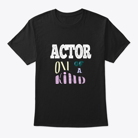 [Theatre] Actor   One Of A Kind Black T-Shirt Front