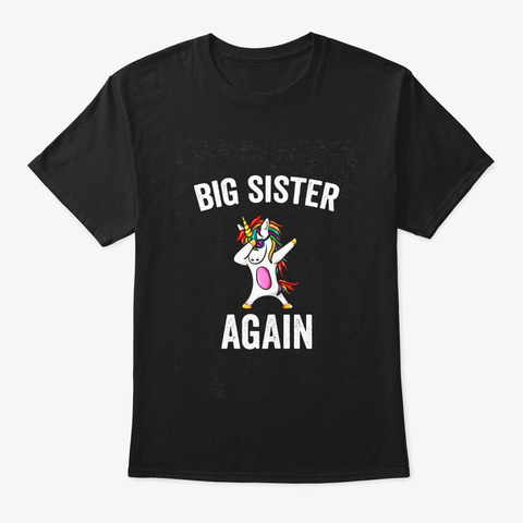 Big Sister Again Cute Unicorn Dabbing Black T-Shirt Front
