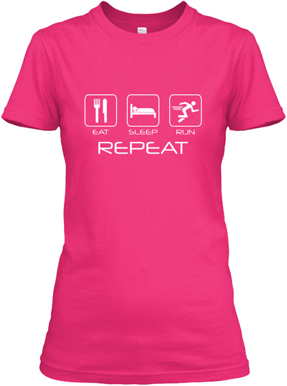 Eat Sleep Run Repeat! Heliconia T-Shirt Front