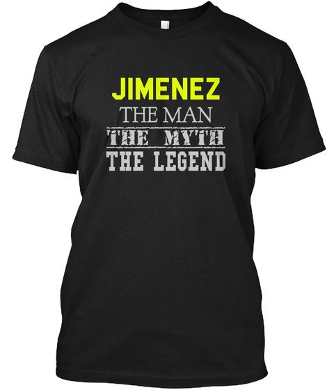 Jimenez The Man The Myth The Legend Black T-Shirt Front