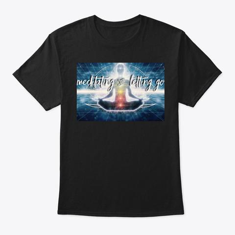Meditate & Let Go  Black áo T-Shirt Front
