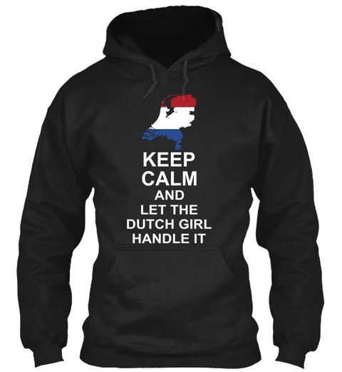 Keep Calm And Let The Dutch Girl Handle It Black T-Shirt Front