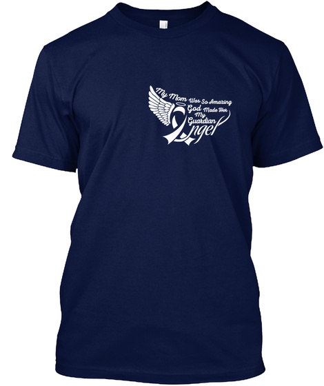 My Mom Was So Amazing God Made Her My Guardian Angel Navy T-Shirt Front