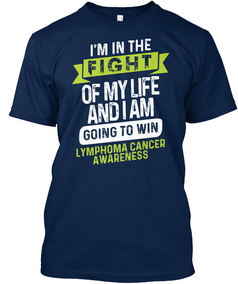 I'm Going To Win | Lymphoma Cancer Navy T-Shirt Front