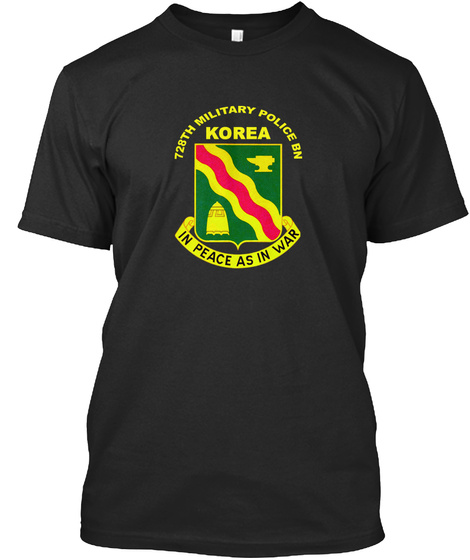 728th Military Police Bn Korea In Peace As In War Black T-Shirt Front