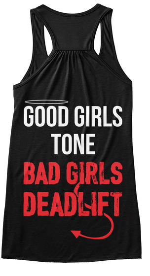 Good Girls Tone Bad Girls Dead Lift Black Women's Tank Top Back
