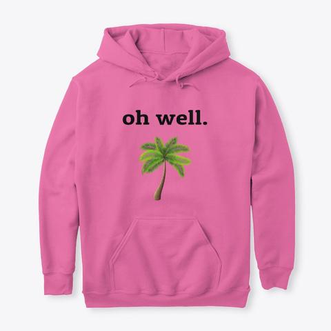 Oh Well Merch (Light Colors) Azalea T-Shirt Front