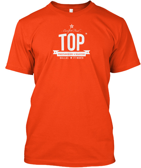 Top Prepared By A Master Dallas Ft Worth Deep Orange  T-Shirt Front