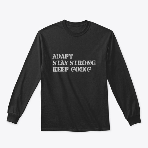 Adapt Stay Strong Keep Going Hoodie  Black T-Shirt Front