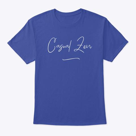 Casual Zen Meditate  Deep Royal T-Shirt Front