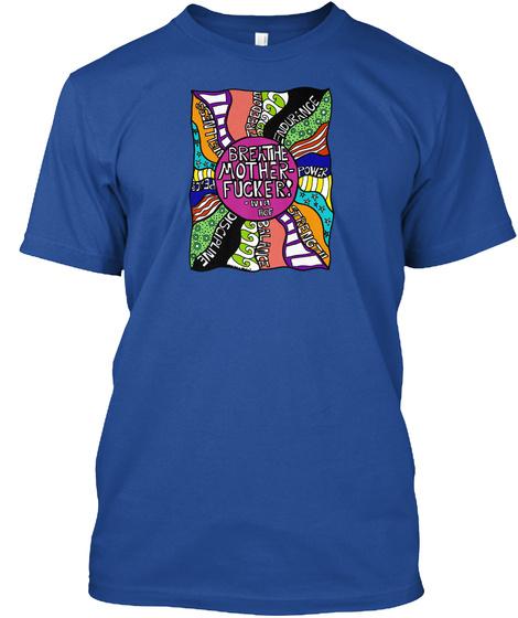 Breathe Mother Fucker! Deep Royal T-Shirt Front
