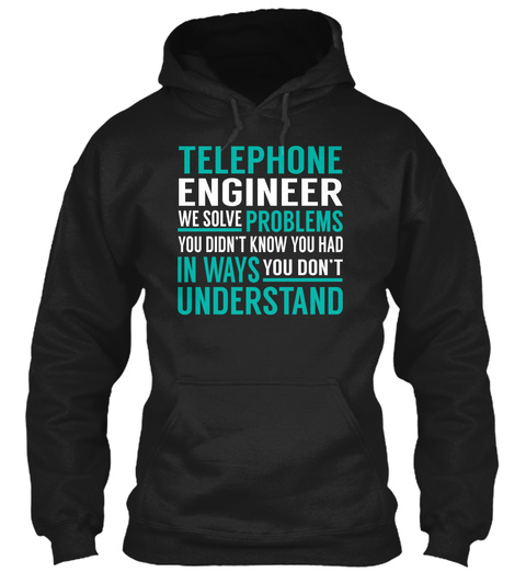 Telephone Engineer   We Solve Problems Black T-Shirt Front