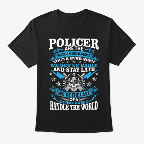 Police Are The Hardest   Police T Shirt Black T-Shirt Front