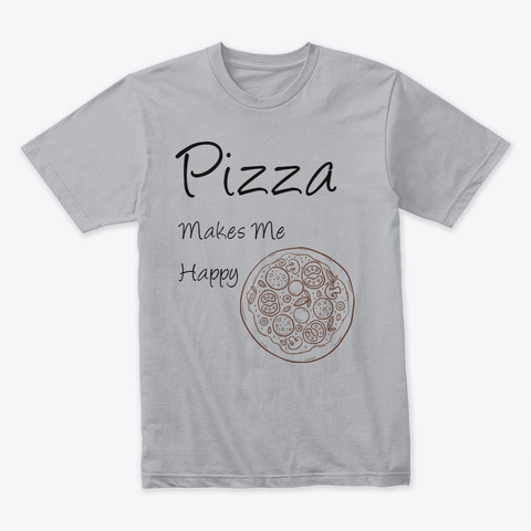 Pizza Makes Me Happy Heather Grey T-Shirt Front