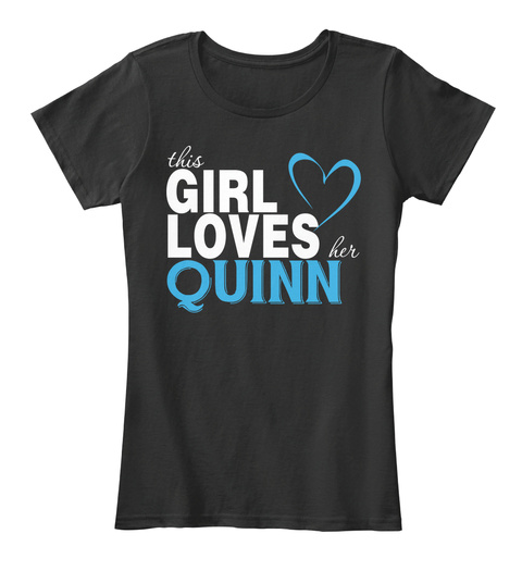 This Girl Loves Her Quinn. Customizable Name Black T-Shirt Front