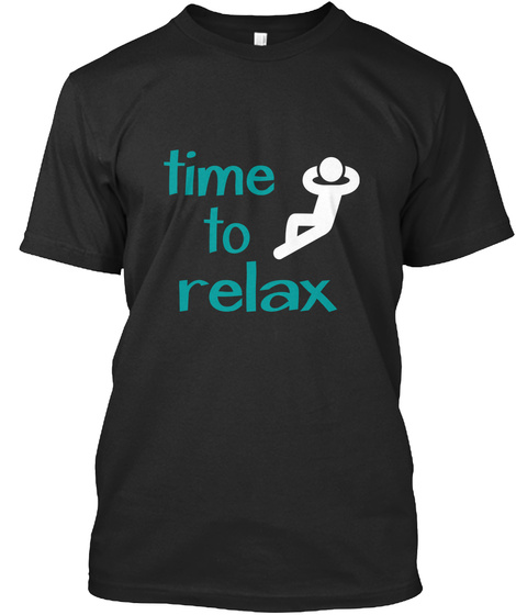 Time To Relax Black T-Shirt Front