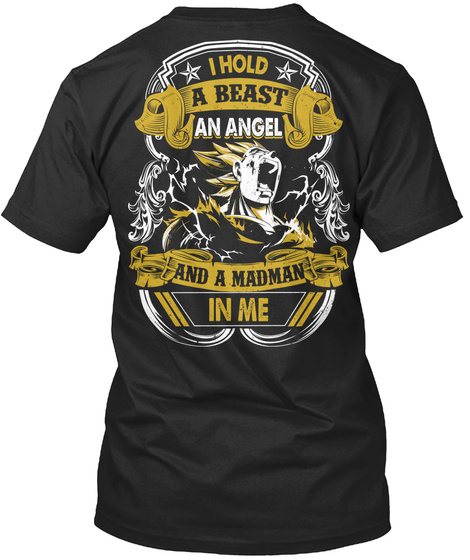 I Hold A Beast An Angel And A Madman In Me Black T-Shirt Back